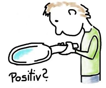Suche das Positive an der Sache