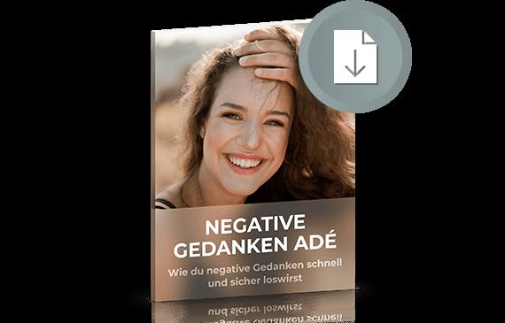 Negative Gedanken loslassen kostenloser Report Download
